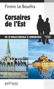 Firmin Le Bourhis - Corsaires de l'est.