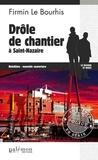 Firmin Le Bourhis - Drôle de chantier à Saint-Nazaire.