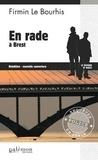 Firmin Le Bourhis - En rade à Brest.