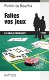 Firmin Le Bourhis - Faites vos jeux !.