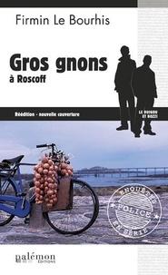 Firmin Le Bourhis - Gros gnons à Roscoff.