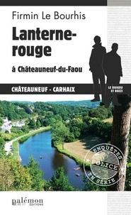 Firmin Le Bourhis - Lanterne rouge à Châteauneuf-du-Faou.