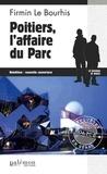 Firmin Le Bourhis - Poitiers, l'affaire du Parc.