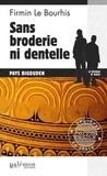 Firmin Le Bourhis - Sans broderie ni dentelle.