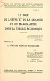 Firmin Oulès et Gaëtan Pirou - Le rôle de l'offre et de la demande et du marginalisme dans la théorie économique (2) - La véritable portée du marginalisme.