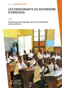 Firmin Phambu Ntoto - Les enseignants du secondaire à Kinshasa - Morphologie sociospatiale, identité et satisfaction professionnelle.