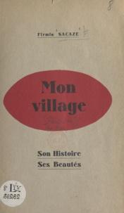 Firmin Sacaze - Mon village : Peyriac-de-Mer (Aude) - Son histoire, ses beautés.