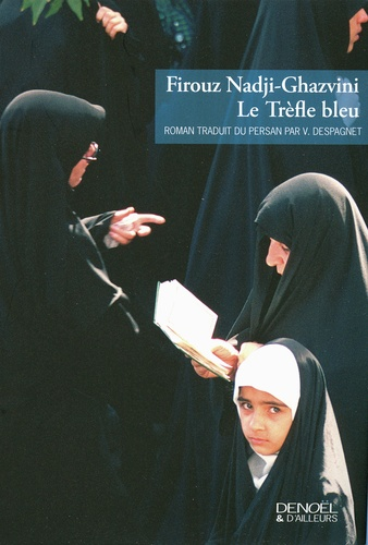 Firouz Nadji-Ghazvini - Le Trèfle bleu.