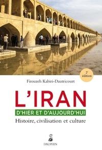 Firouzeh Kabiri-Dautricourt - L'Iran d'hier et aujourd'hui - Histoire, civilisation et culture.