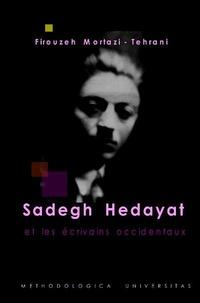 Firouzeh Mortazi-Tehrani - Sadegh Hedayat et les écrivains occidentaux.