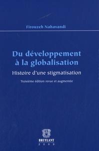 Firouzeh Nahavandi - Du développement à la globalisation - Histoire d'une stigmatisation.