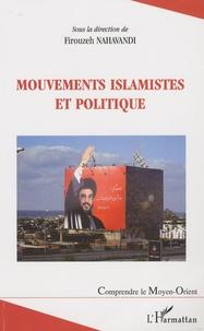 Firouzeh Nahavandi - Mouvements islamistes et politique.