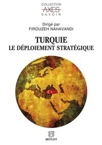 Firouzeh Nahavandi - Turquie - Le déploiement stratégique.