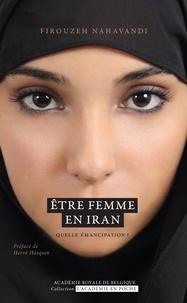 Firouzeh Navahandi - Etre femme en Iran - Quelle émancipation ?.