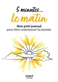 First - 5 minutes# le matin.