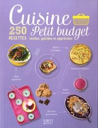 First - Cuisine petit budget - 250 recettes testées, goûtées et appréciées.