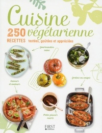 First - Cuisine végétarienne - 250 recettes testées, goûtées et appréciées.