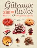 First - Gâteaux faciles - 250 recettes testées, goûtées et appréciées.