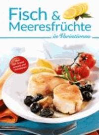 Fisch und Meeresfrüchte in Variationen.