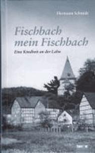Fischbach, mein Fischbach - Eine Kindheit an der Lahn.