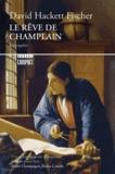 Fischer Hackett - Le rêve de Champlain.