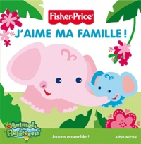 Fisher-Price - J'aime ma famille !.