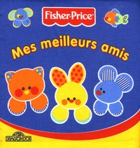 Fisher-Price - Mes meilleurs amis.