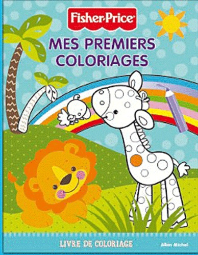 Fisher-Price - Mes premiers coloriages Fisher-Price.
