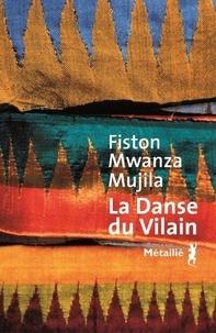 Fiston Mwanza Mujila - La danse du Vilain.