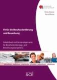 Fit für die Berufsorientierung und Bewerbung: - Arbeitsbuch mit Lernarrangements für Berufsorientierungs- und Bewerbungskompetenz.