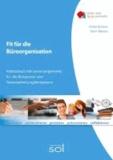 Fit für die Büroorganisation - Arbeitsbuch mit Lernarrangements für die  Büropraxis- und Textverarbeitungskompetenz.
