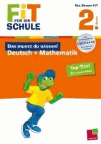 Fit für die Schule: Das musst du  wissen! Deutsch + Mathematik  2. Klasse.