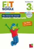 Fit für die Schule: Das musst du  wissen! Deutsch + Mathematik  3. Klasse.
