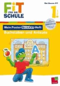 Fit für die Schule: Mein Poster-Sticker-Heft. Buchstaben und Anlaute 1. Klasse.