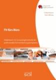 Fit fürs Büro - Arbeitsbuch mit Lernarrangements für professionelle Textverarbeitungskompetenz.