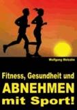 Fitness, Gesundheit und ABNEHMEN mit Sport! - sls® - satt-lecker-sportlich und nachhaltig schlank!.