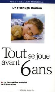 Fitzhugh Dodson - Tout se joue avant 6 ans - How to Parent.