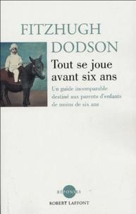 Fitzhugh Dodson - Tout se joue avant six ans.