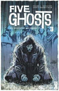 Frank J. Barbiere - Five Ghosts - Tome 03 - Des monstres et des hommes.