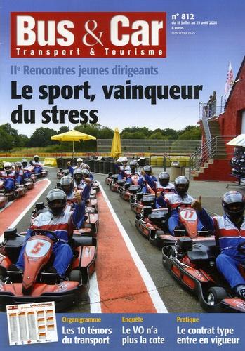 Pierre Cossard - Bus & Car N° 812, du 18 juille : Le sport, vainqueur du stress - 2e Rencontres jeunes dirigeants.
