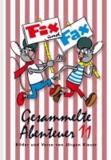 Fix und Fax 11 - Gesammelte Abenteuer Band 11.