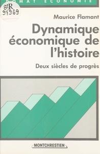 Flamant - Dynamique économique de l'histoire - Deux siècles de progrès.