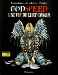 Flameboy et Barnaby Legg - Godspeed - Une vie de Kurt Cobain.