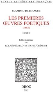 Flaminio de Birague - Les premières oeuvres poétiques t. - 2, 1585.