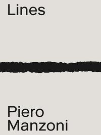 Flaminio Gualdoni - Piero Manzoni: Materials & lines.