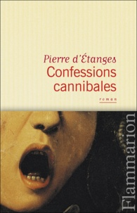 Flammarion - Confessions cannibales - Un manuscrit d'Inanis des Tanches.