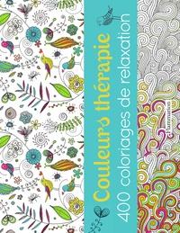 Flammarion - Couleurs thérapie - 400 coloriages de relaxation.