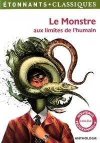 Flammarion - Le monstre aux limites de l'humain.