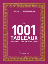 Flammarion - Les 1001 tableaux qu'il faut avoir vus dans sa vie.