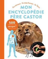 Flammarion - Mon encyclopédie Père Castor - Les animaux, le corps humain, la terre.